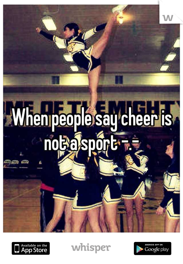 When people say cheer is not a sport -.-