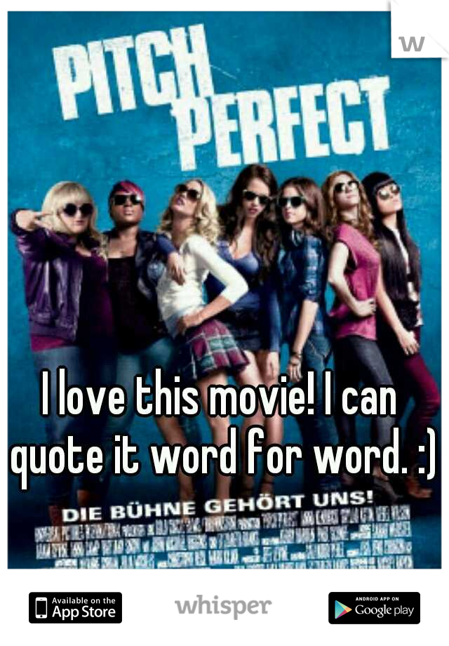 I love this movie! I can quote it word for word. :)