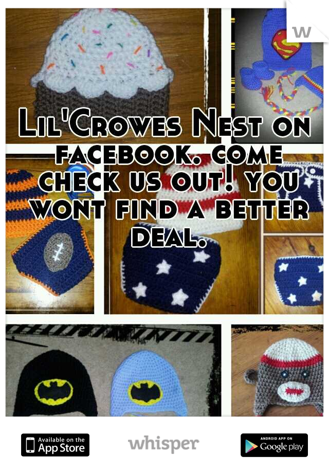 Lil'Crowes Nest on facebook. come check us out! you wont find a better deal.