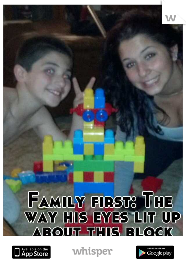 Family first: The way his eyes lit up about this block robot. <3