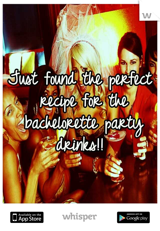 Just found the perfect recipe for the bachelorette party drinks!!