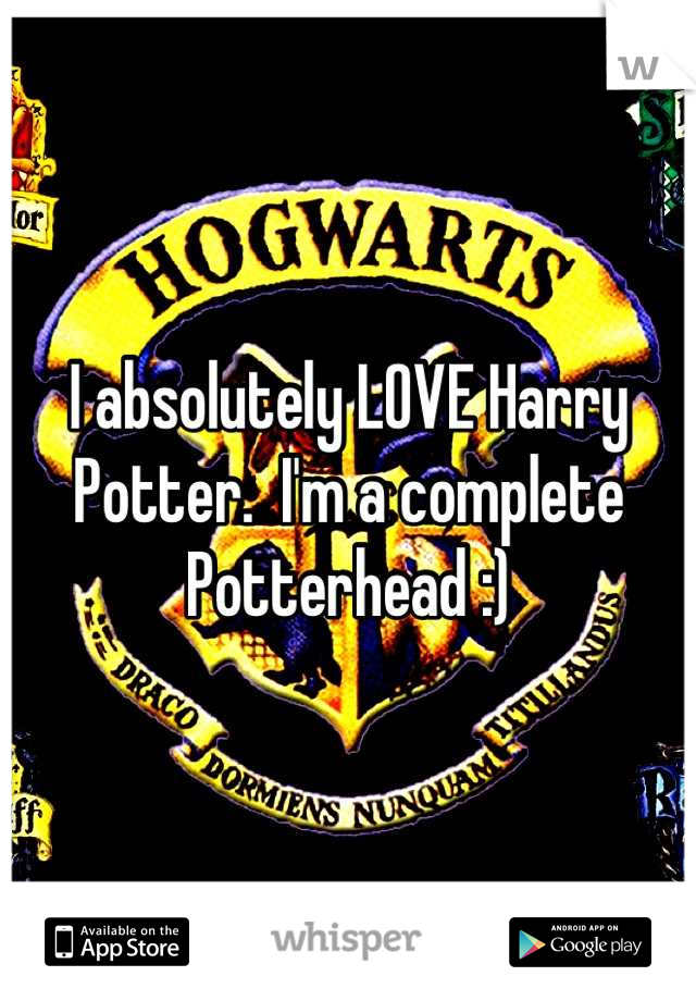 I absolutely LOVE Harry Potter.  I'm a complete Potterhead :)