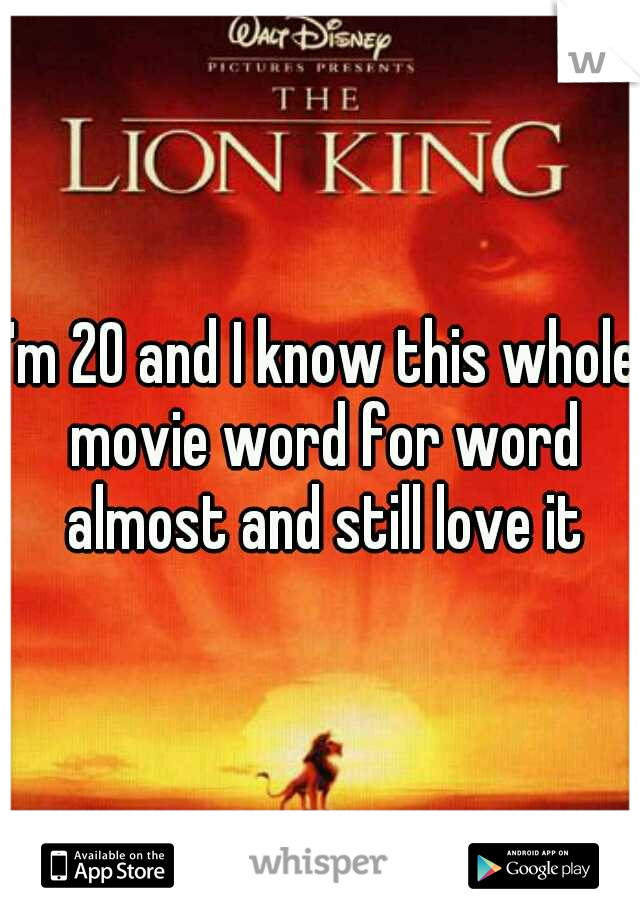I'm 20 and I know this whole movie word for word almost and still love it