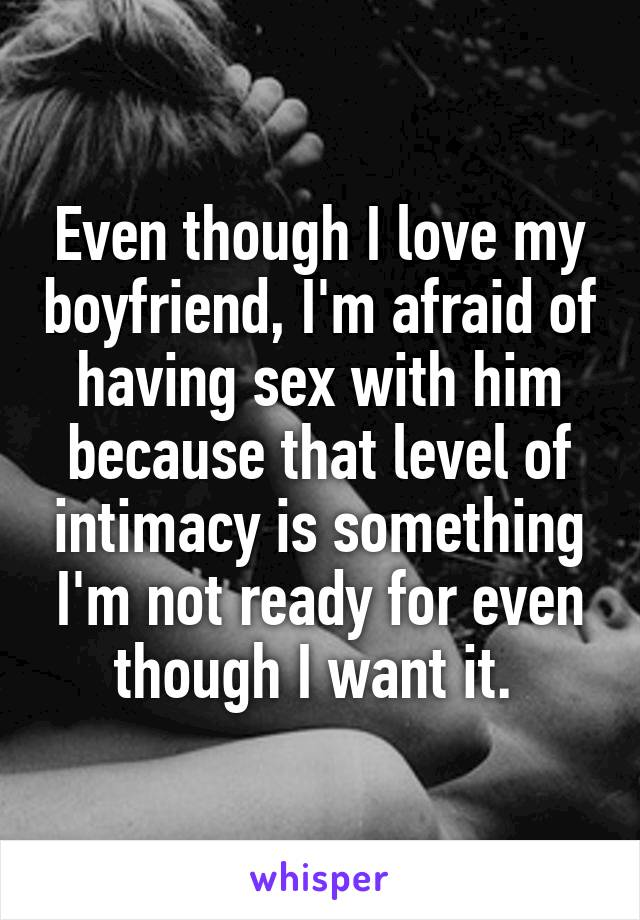 Why am i scared to have sex