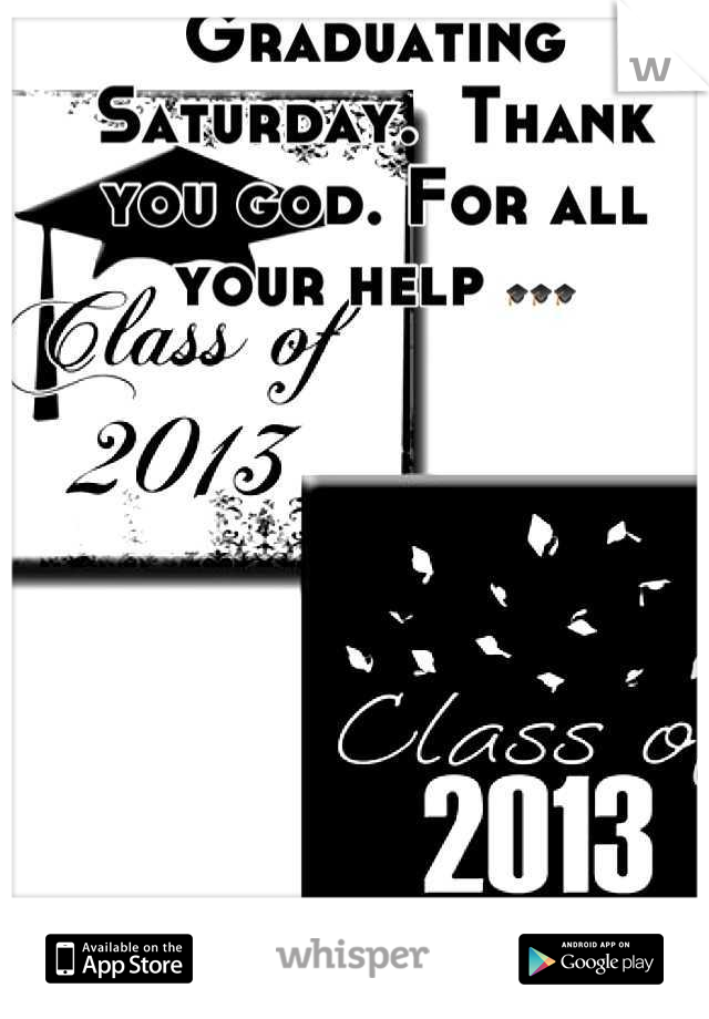 Graduating Saturday.  Thank you god. For all your help 🎓🎓🎓