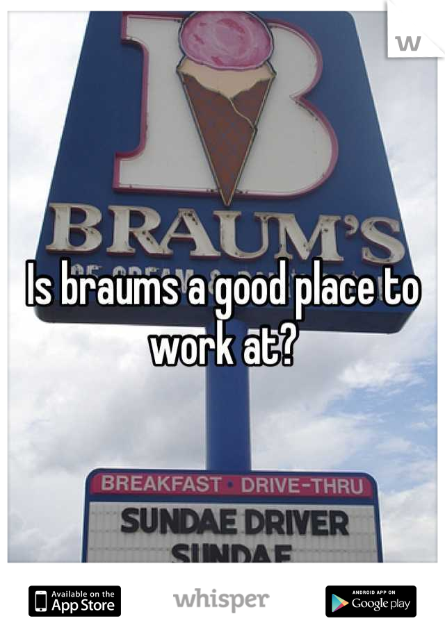 Is braums a good place to work at?