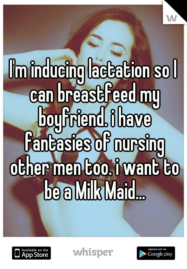 Inducing lactation for my boyfriend