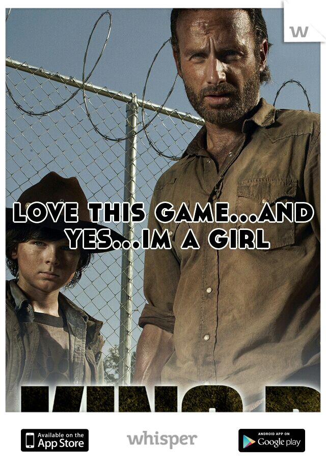 love this game...and yes...im a girl