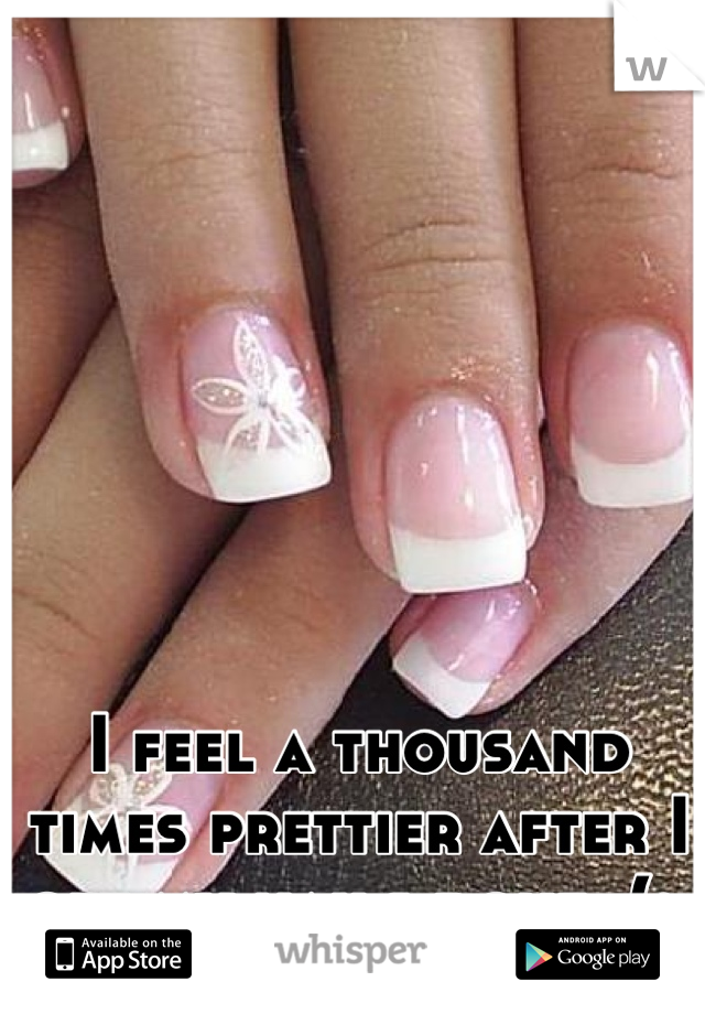I feel a thousand times prettier after I get my nails done. (: