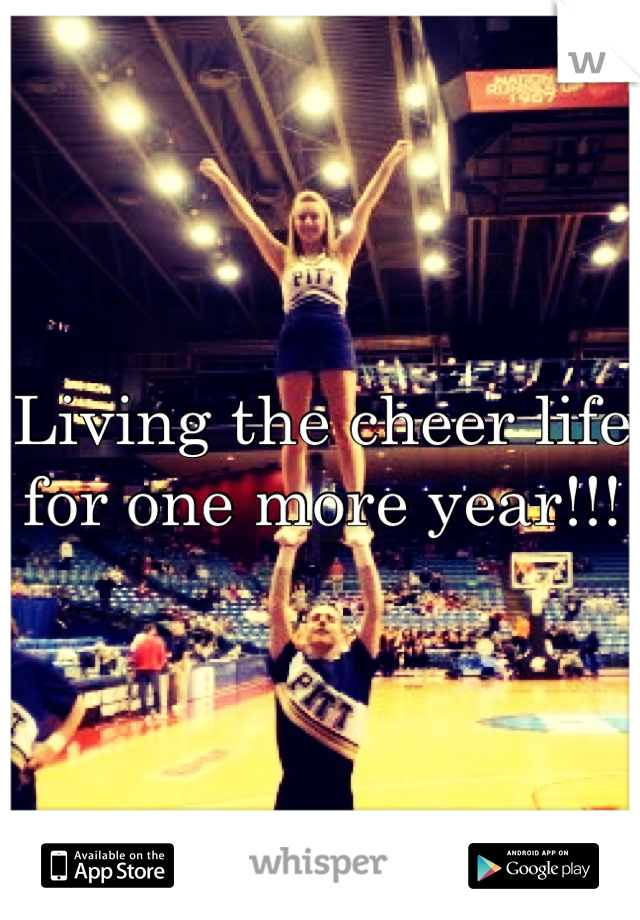 Living the cheer life for one more year!!!