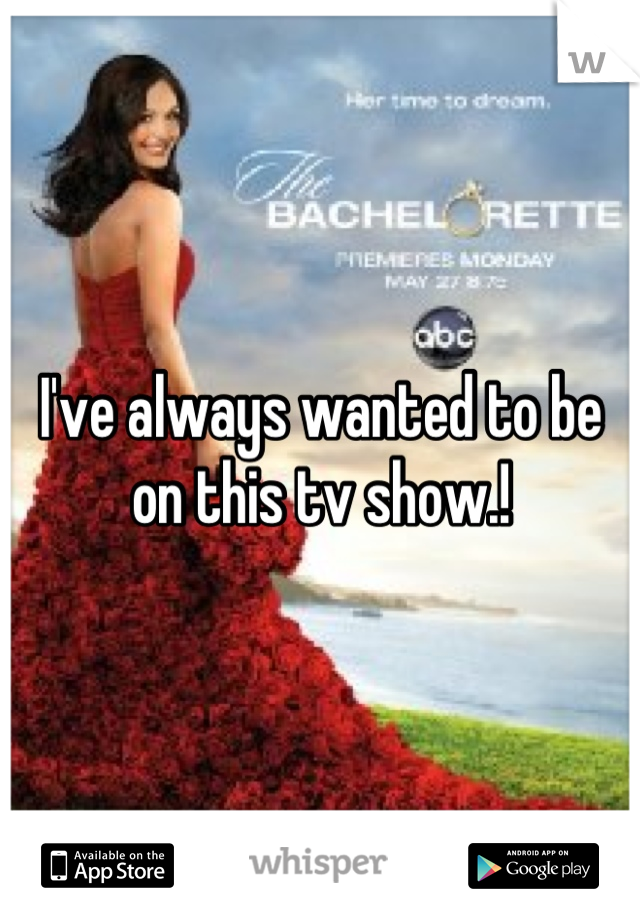 I've always wanted to be on this tv show.!