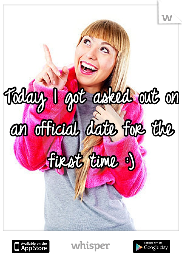 Today I got asked out on an official date for the first time :)