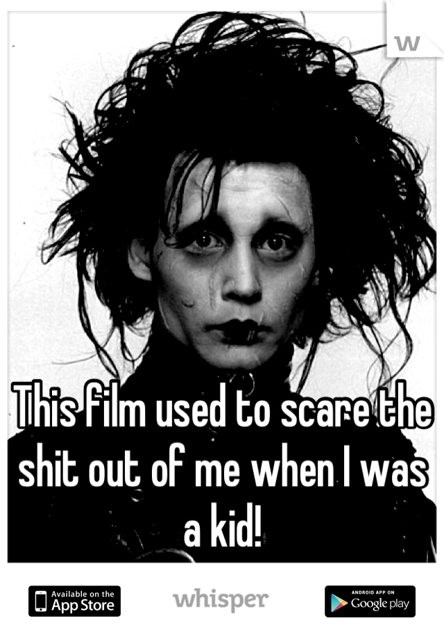 This film used to scare the shit out of me when I was a kid!