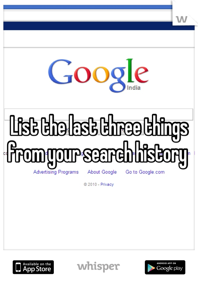 List the last three things from your search history
