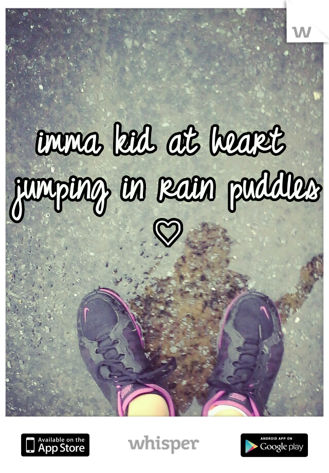 imma kid at heart jumping in rain puddles ♡