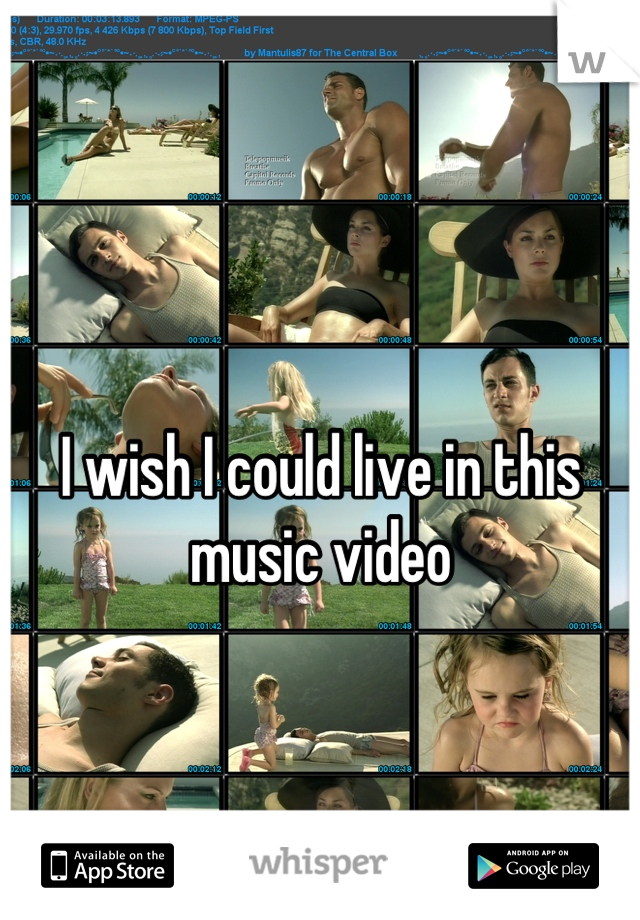 I wish I could live in this music video