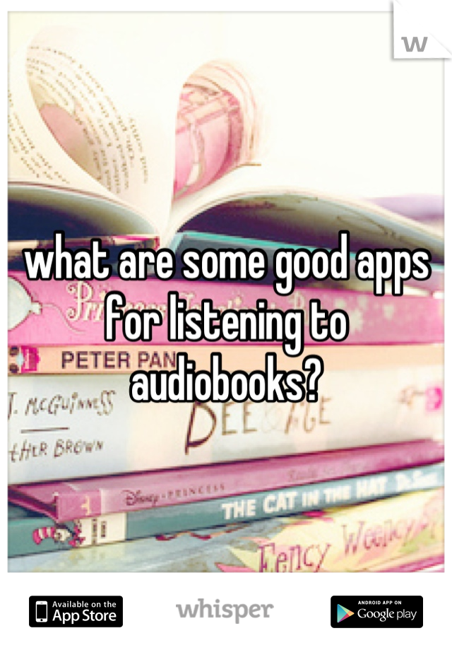what are some good apps for listening to audiobooks?