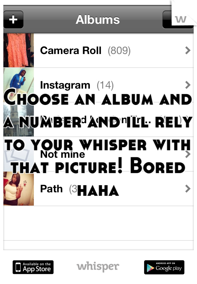 Choose an album and a number and ill rely to your whisper with that picture! Bored haha