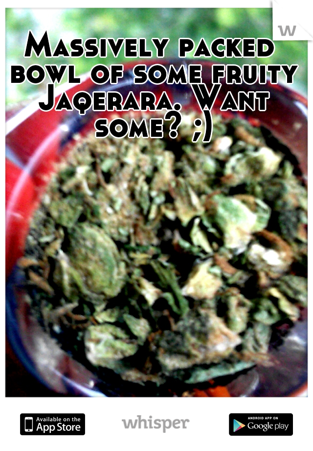 Massively packed bowl of some fruity Jaqerara. Want some? ;)