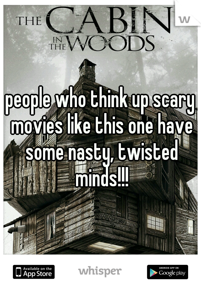 people who think up scary movies like this one have some nasty, twisted minds!!!