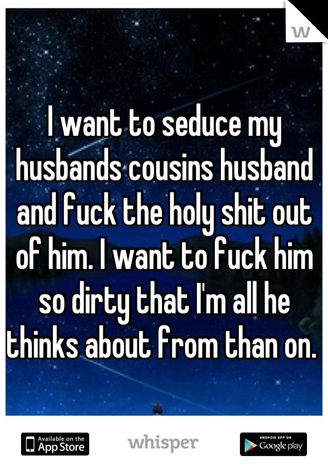i want to seduce him
