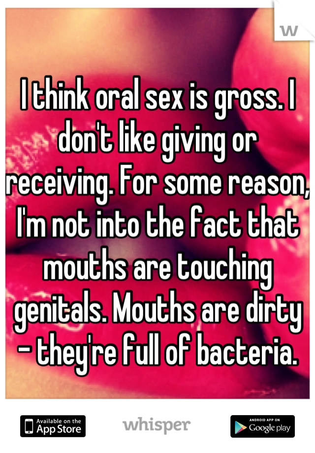 Oral sex is gross