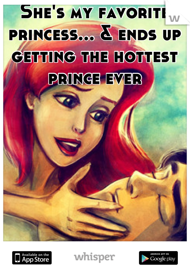 She's my favorite princess... & ends up getting the hottest prince ever
