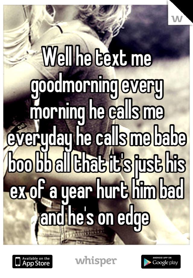 He calls me everyday does he like me