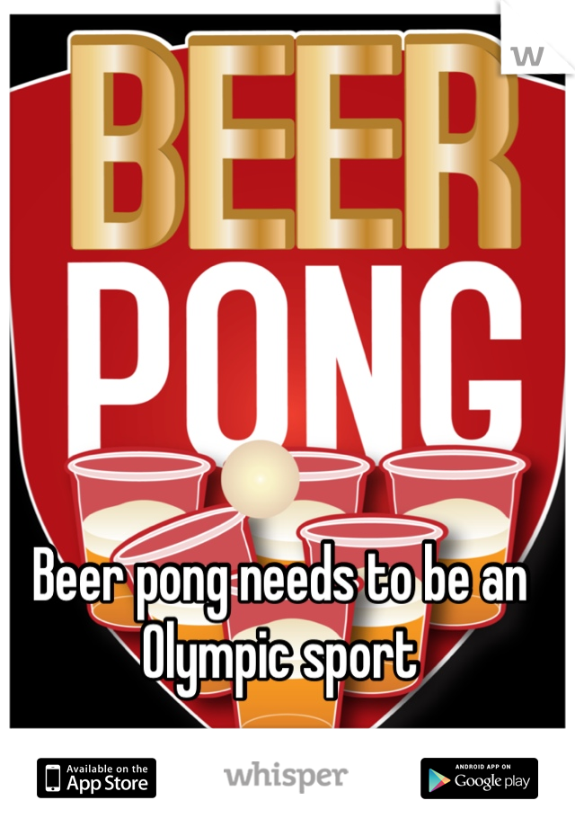 Beer pong needs to be an Olympic sport