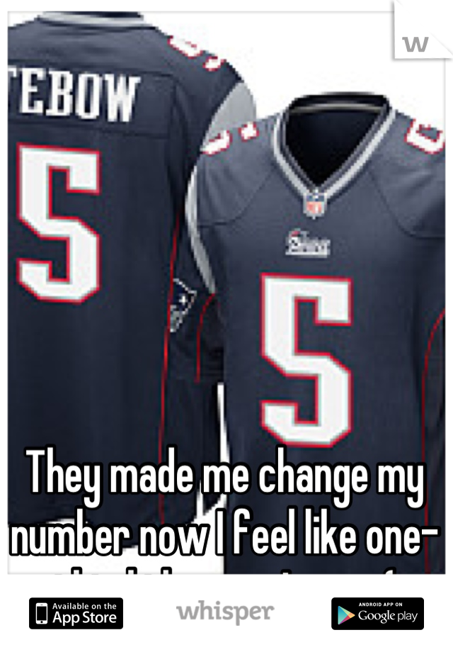 They made me change my number now I feel like one-third the man I was :(
