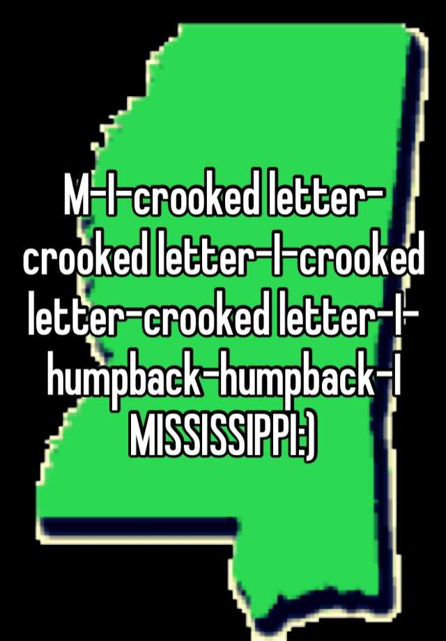 Mi crooked letter crooked letter