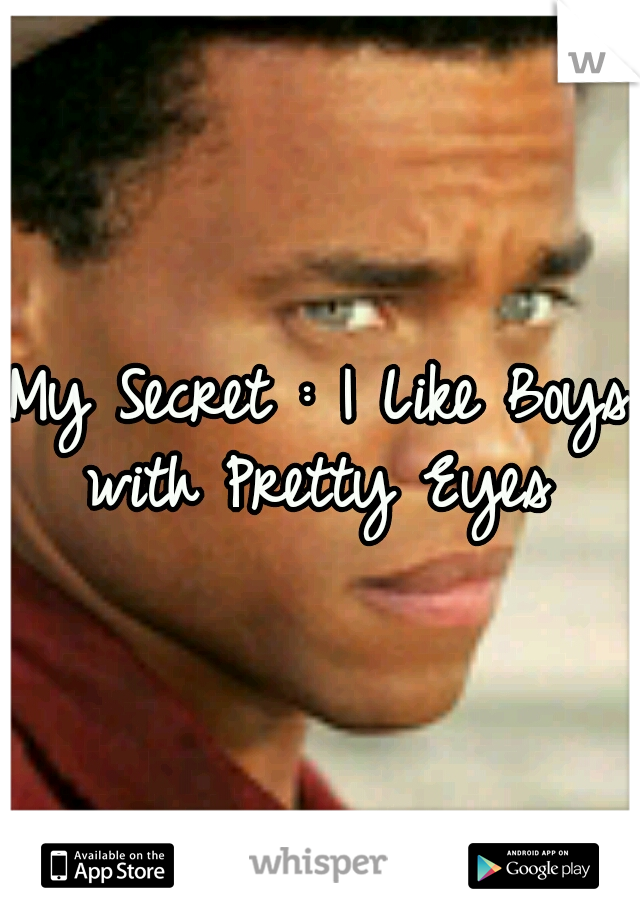 My Secret : I Like Boys with Pretty Eyes