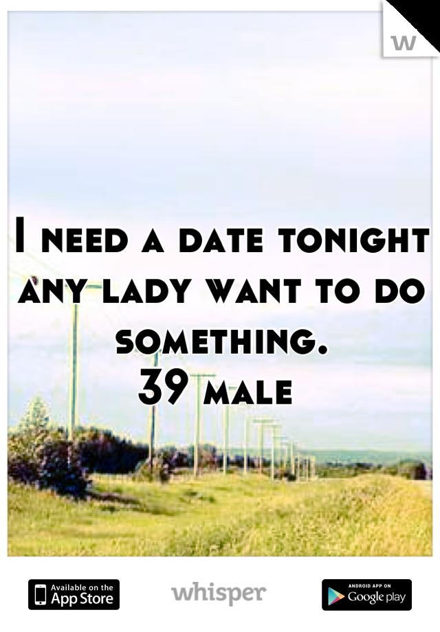 Need a date tonight