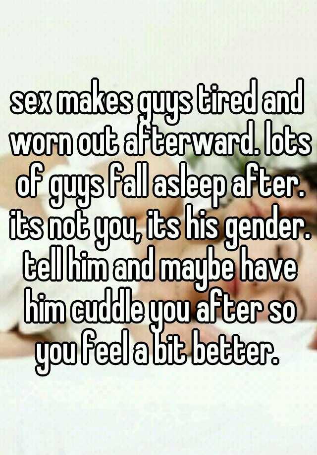 Guys fall asleep after sex