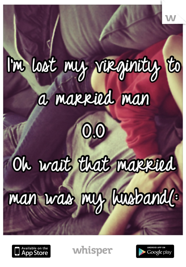 Consider, marrying man lost virginity to those on!