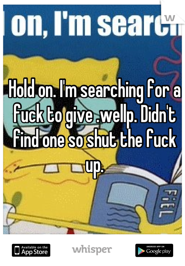 Searching for a fuck