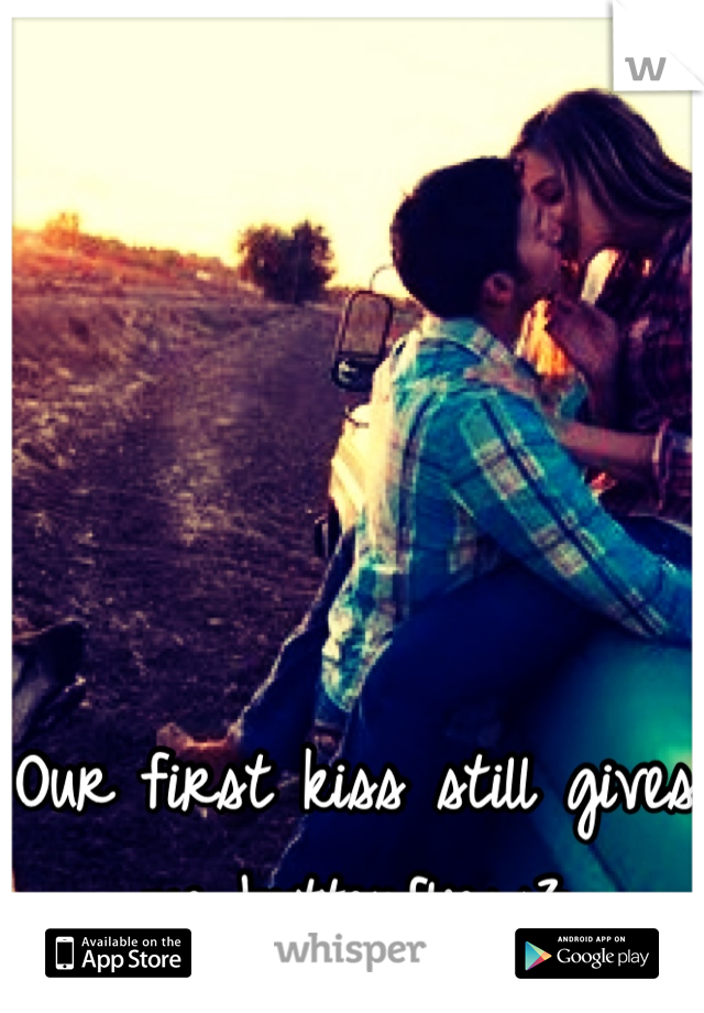 Our first kiss still gives me butterflies<3