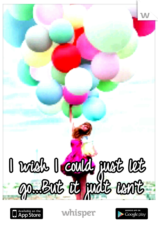 I wish I could just let go...But it judt isn't that easy. #Broken
