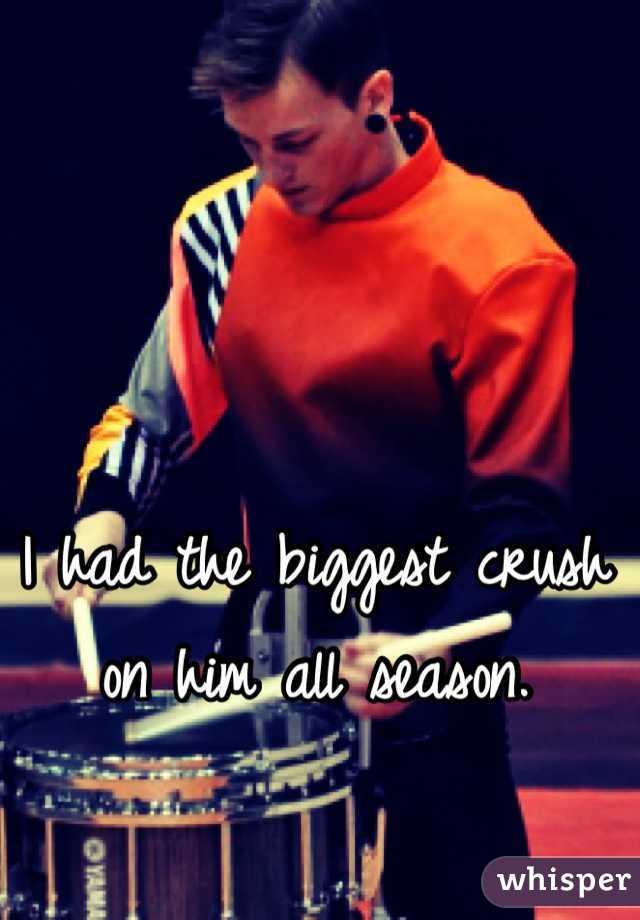 I had the biggest crush on him all season.
