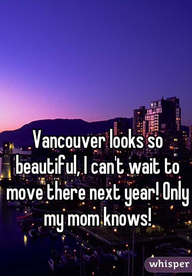 Vancouver looks so beautiful, I can't wait to move there next year! Only my mom knows!