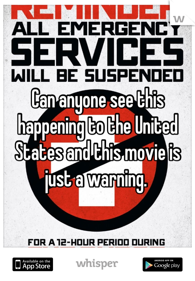 Can anyone see this happening to the United States and this movie is just a warning.