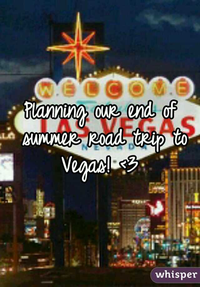 Planning our end of summer road trip to Vegas! <3
