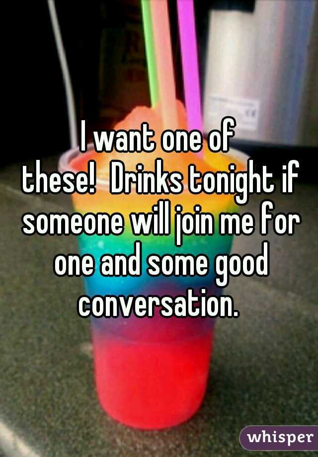 I want one of these! Drinks tonight if someone will join me for one and some good conversation.