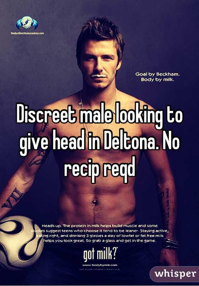 Discreet male looking to give head in Deltona. No recip reqd