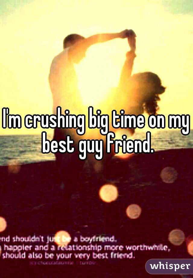 I'm crushing big time on my best guy friend.