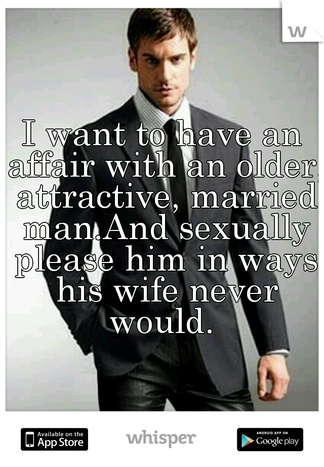 Want Please Sexually To I My Husband