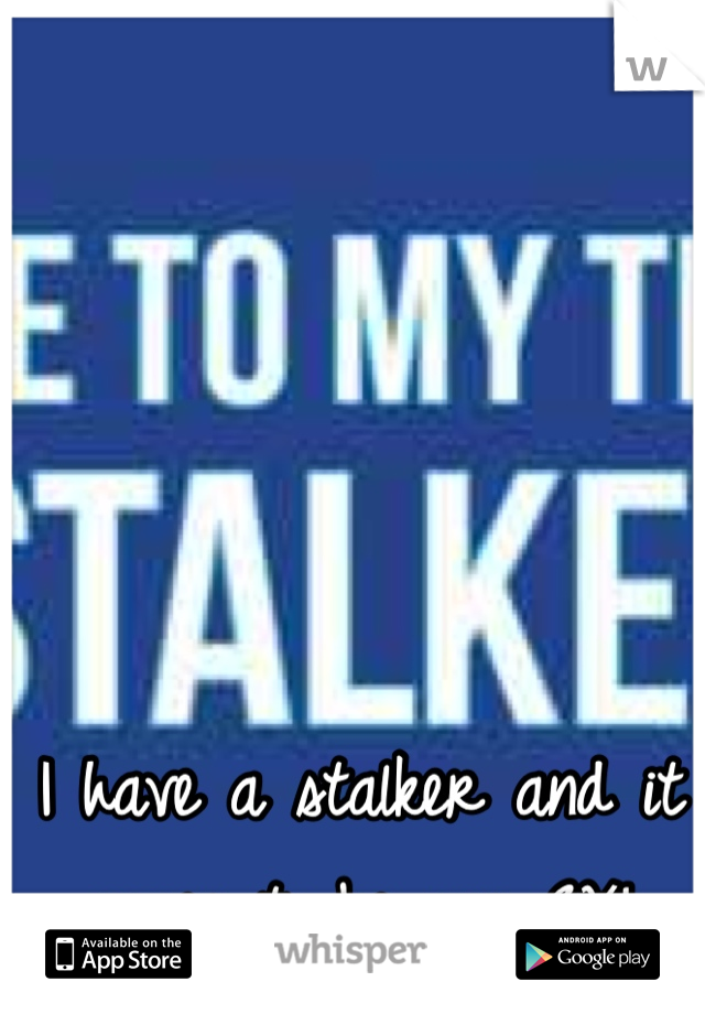 I have a stalker and it comes to be my EX!