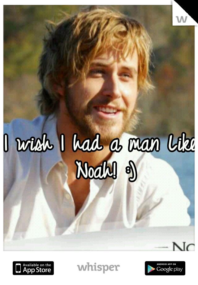I wish I had a man Like Noah! :)