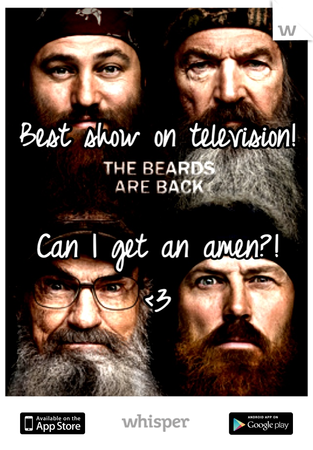Best show on television!  Can I get an amen?! <3