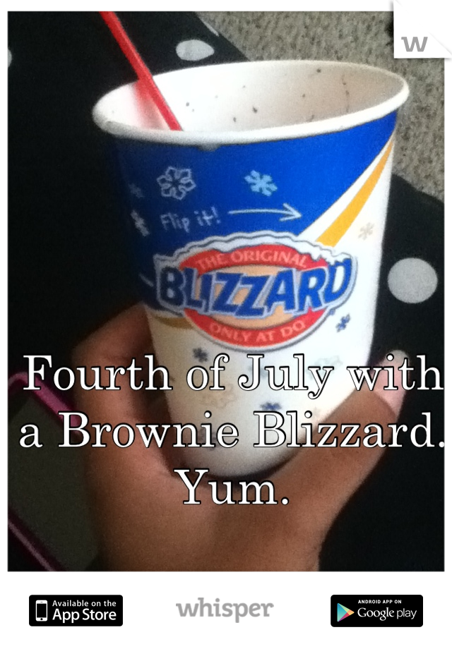Fourth of July with a Brownie Blizzard. Yum.